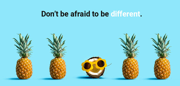 dont be afraid to be different